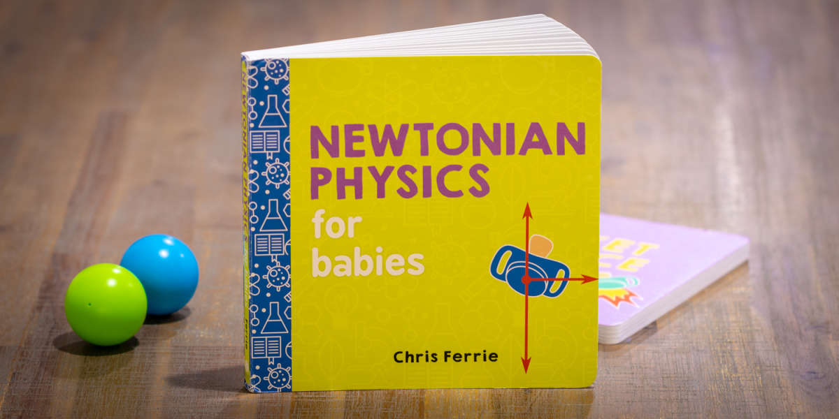 Newtonian Physics for Babies Book Review