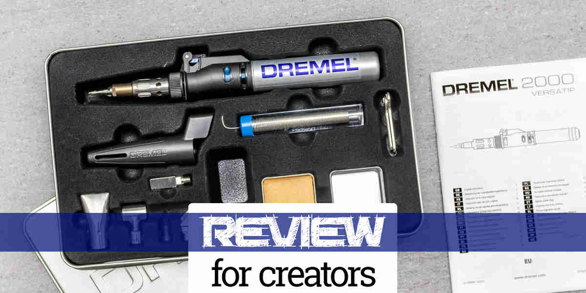 Review: Dremel 2000 Versatip Makers Tool