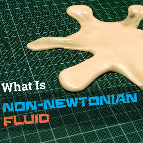 What is Non-Newtonian Fluid?